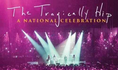 Drive-In Film: The Tragically Hip - A National Celebration