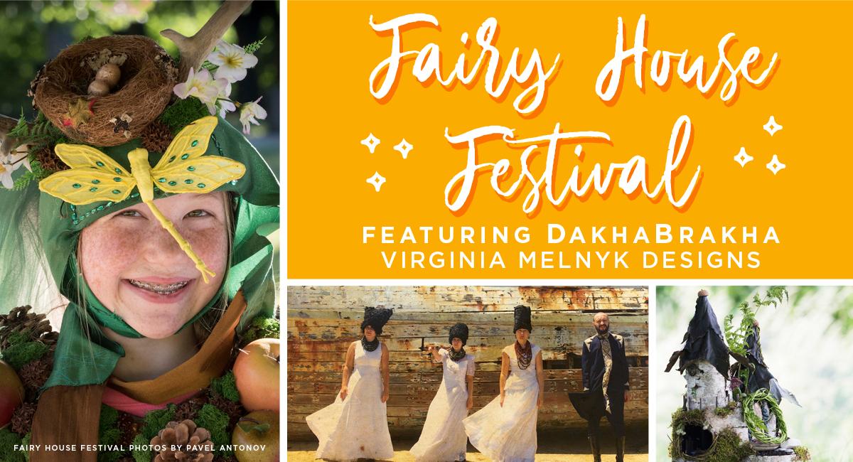 Fairy House Festival featuring DakhaBrakha | Fairy House