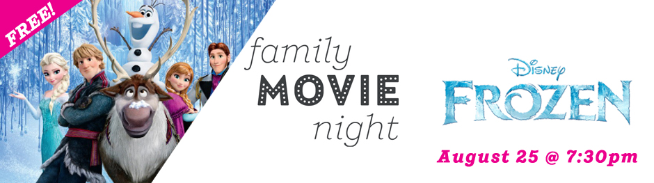 Free Family Movie Night featuring Frozen Aug 25 at 7:30pm