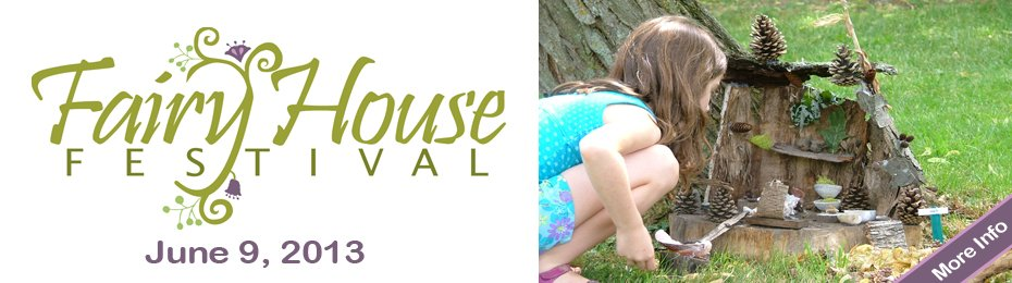 3rd Annual Fairy House Festival